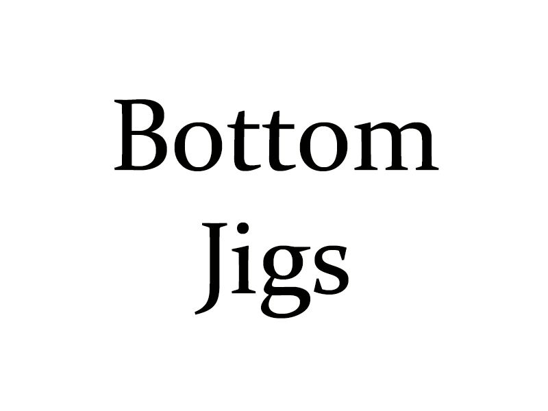 Bottom Jigs